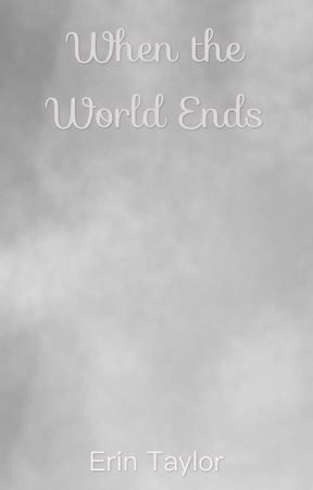 When the World Ends by thehelpfulbubble