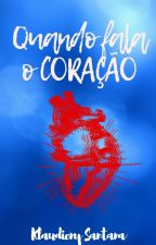 Quando Fala o Coração (Romance Gay) Vol. 1 by Klaudieny123
