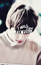 And I will try fix you  by Sovlmate