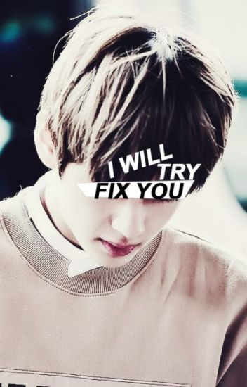 And I will try fix you