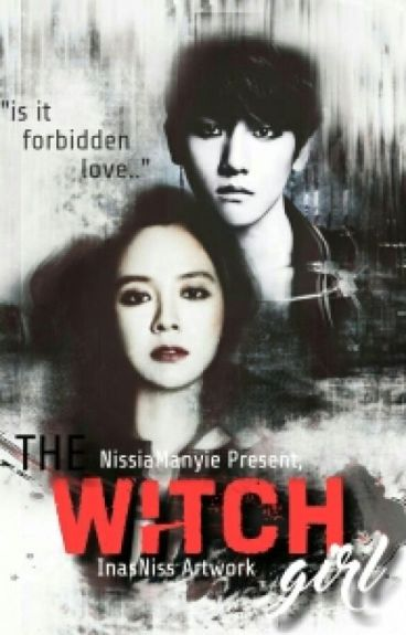The Witch Girl(MalayFanFiction)[Hiatus]