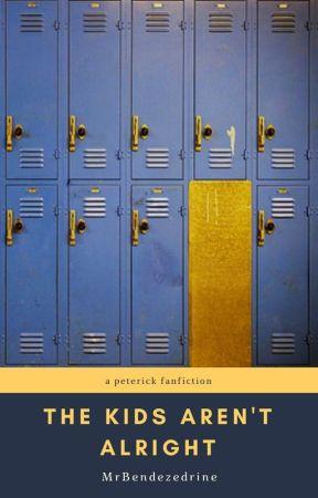The Kids Aren't Alright ✓ | Peterick TeacherxStudent by MrBendezedrine