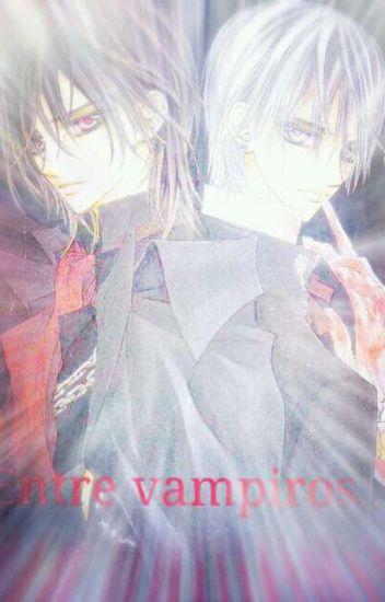 Entre Vampiros (kuran Kaname,Zero Kiryu Y Tu)