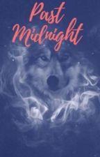 Past Midnight •  • Book 2• #Wattys2016 by dalainasdreams