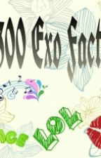 300 EXO Facts by Lyshllyn22