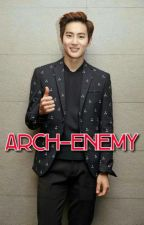 Arch-Enemy [EXO Suho Fanfiction] by aeris_day