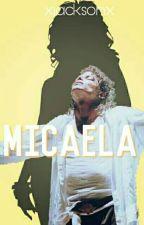 «MICAELA» [Michael Jackson Fanfic] by xjacxonx
