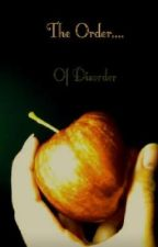 The Order of Disorder [A Tale about The Strife and The Concord]   by SilverLove