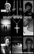 Under Grand Hotel (Dark Ziall AU) [boyxboy] by MyIrishOne