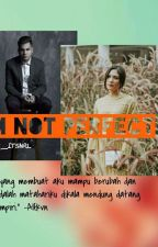 I'M NOT PERFECT by _itsnrl