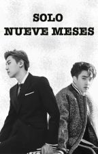 Solo nueve meses by chansoo0-0