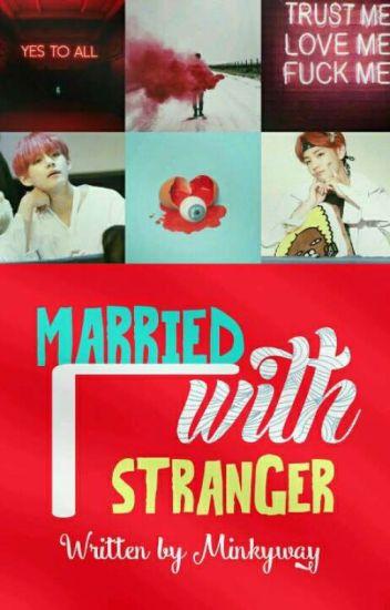 [ VKOOK ] Married With Stranger