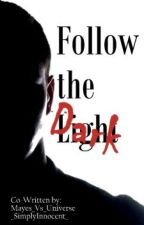 Follow the Dark (BoyxBoy) by Mayes_Vs_Universe