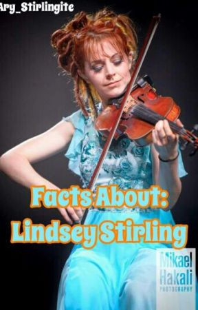 Facts About: Lindsey Stirling (English) [Editing] by Ary_Stirlingite