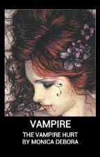 THE VAMPIRE HURT by MonicaDebora
