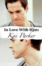 In Love With Him: Kai Parker by CuriousAtMind