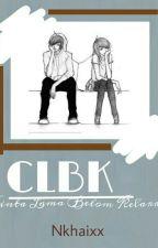 CLBK (Cinta Lama Belom Kelarr) by Nkhaixx