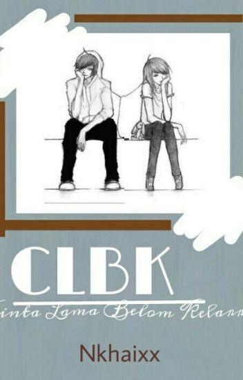 CLBK (Cinta Lama Belom Kelarr)