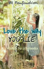 Love The Way You Lie by himeeka