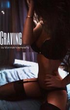 Craving  by Wannaknowmewhy