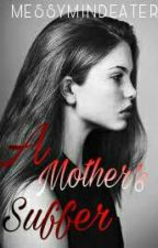 A Mother's Suffer by avrilkaril27