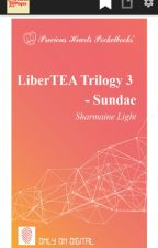 LiberTEA Trilogy 3: Sundae [To Be Published] by LittleRedYasha