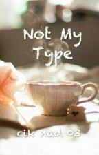 Not My Type by nurain_nadhirah