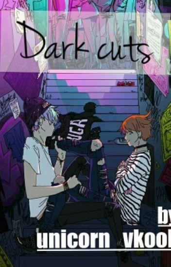 Dark Cuts || Yoonmin