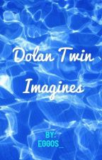 Dolan twin Imagines♡ by eggos_