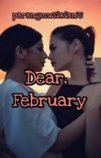 Dear FEBRUARY (JaThea Fanfic) by parangmusician