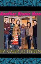 Another Bionic Hero *Lab Rats Fanfic* by caler_jo_hyden
