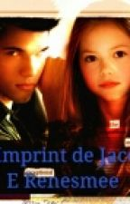 O Imprint De Jacob E Renesmee(Completo) by Jeon_Raah