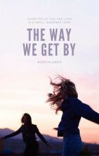 The Way We Get By by northlanes