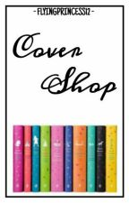 Cover Shop #1[✔] by Flyingprincess12