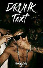 Drunk Text ft. bieber by -megan