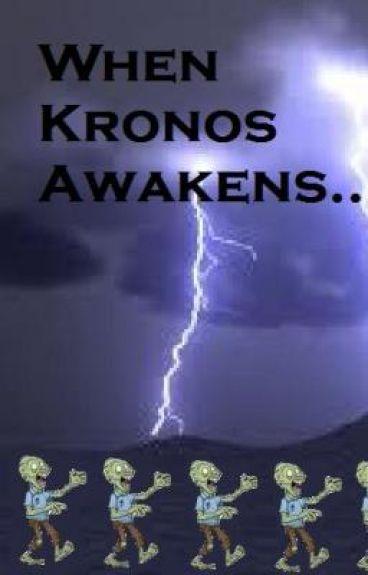 When Kronos Awakes....