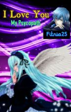 I Love You My Psycopath by fitria25