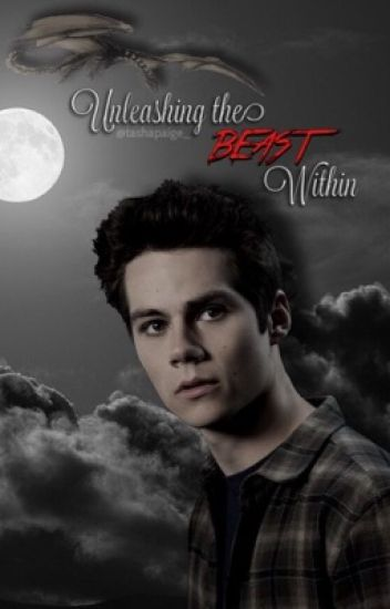 Unleashing the Beast Within // Stiles Stilinski
