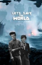Lets save the World ||A/B/O by Blacjberry