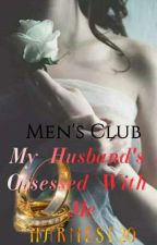 Hot Possessive Series: My Husband Was Obssessed With Me by harmese20