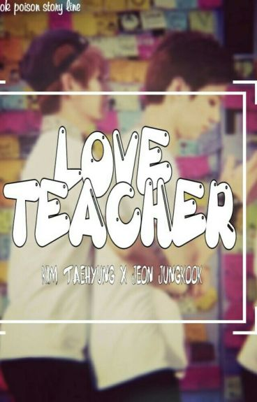 LOVE TEACHER [VKOOK]