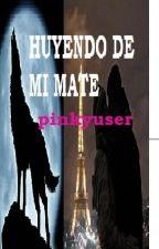 Huyendo de mi Mate by pinkyuser