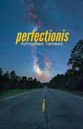 Perfectionis by AstropheaTamesis