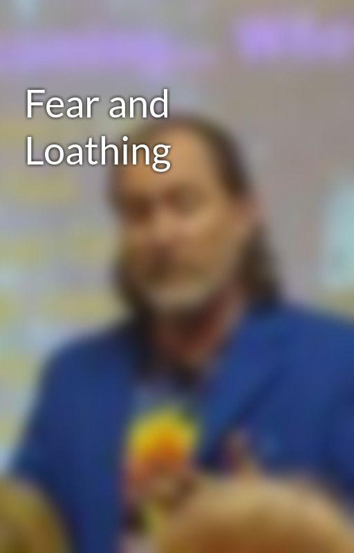 Fear and Loathing by ZenBenefiel