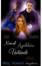 KENDİ AYAKLARI ÜSTÜNDE -ALSEL- |Askıya Alındı.| by nilayyelkenci_