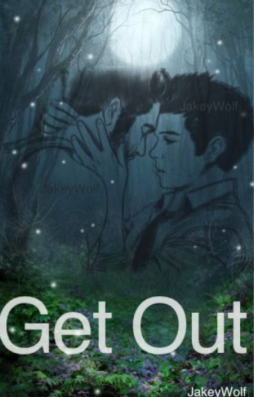 Get Out (A Sterek Fanfic) (BoyxBoy)
