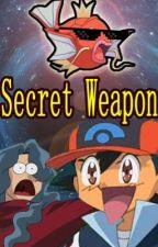 Secret Weapon -Pokémon by NinjaristicNinja