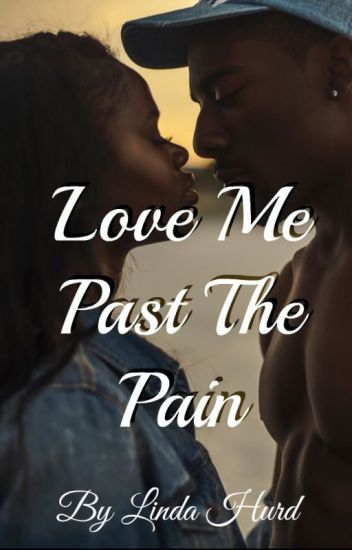 Love Me Past The Pain