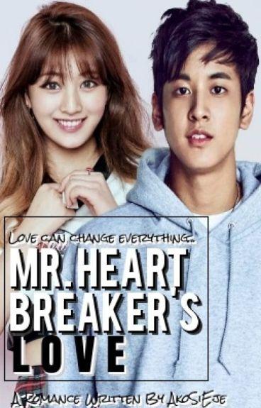 Mr. Heartbreaker's Love [Completed]