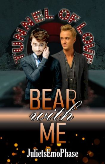 Bear With Me (A Drarry FanFiction)